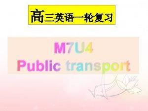 M 7 U 4 Public transport postpone delay