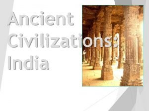 Ancient Civilizations India Geography Environment The Geography On