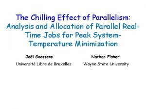 The Chilling Effect of Parallelism Analysis and Allocation