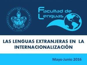 LAS LENGUAS EXTRANJERAS EN LA INTERNACIONALIZACIN MayoJunio 2016