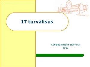 IT turvalisus Kneleb Natalia Sidorova 2009 Millest rgime
