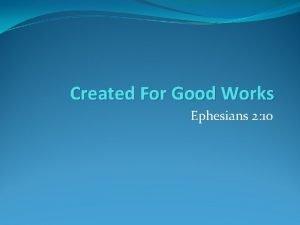 Created For Good Works Ephesians 2 10 Created