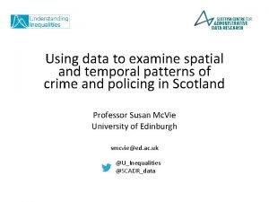 Using data to examine spatial and temporal patterns