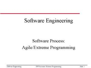 Software Engineering Software Process AgileExtreme Programming Software Engineering