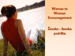 Woman to Woman Encouragement ensko enska podrka Someone