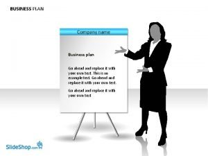 BUSINESS PLAN Business plan Go ahead and replace