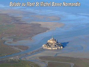 Le MontSaintMichel est une commune situe dans le