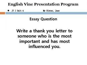English Vine Presentation Program u JT I Unit