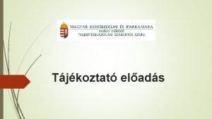 Tjkoztat elads 2 A TSZSZ mkdsrl s eljrsrl