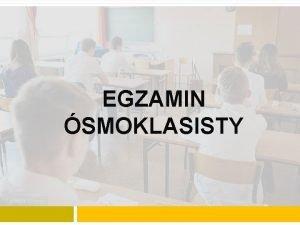 EGZAMIN SMOKLASISTY TERMINY EGZAMINU Jzyk polski 21 kwietnia