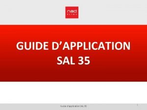 GUIDE DAPPLICATION SAL 35 Guide dapplication SAL 35
