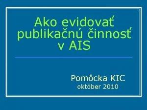 Ako evidova publikan innos v AIS Pomcka KIC