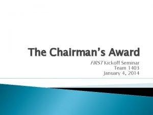 The Chairmans Award FIRST Kickoff Seminar Team 1403