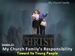 My Church Family Lesson 11 My Church Familys