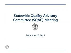 Statewide Quality Advisory Committee SQAC Meeting December 16