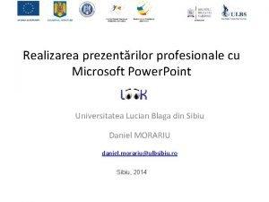 Realizarea prezentrilor profesionale cu Microsoft Power Point Universitatea
