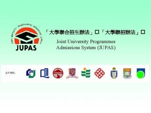 Joint University Programmes Admissions System JUPAS JUPAS Governmentfunded
