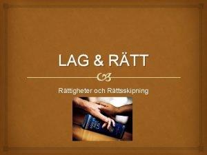 LAG RTT Rttigheter och Rttsskipning Lag och Rtt