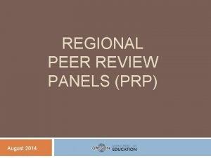 REGIONAL PEER REVIEW PANELS PRP August 2014 Peer