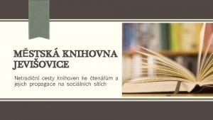 MSTSK KNIHOVNA JEVIOVICE Netradin cesty knihoven ke tenm