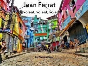 Jean Ferrat Ils volent volent Par Nanou et