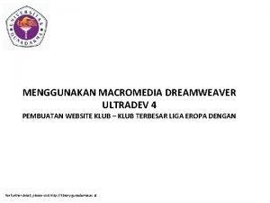 MENGGUNAKAN MACROMEDIA DREAMWEAVER ULTRADEV 4 PEMBUATAN WEBSITE KLUB