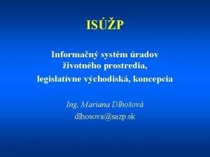 ISP Informan systm radov ivotnho prostredia legislatvne vchodisk
