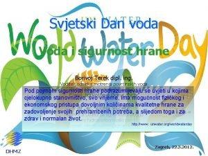 Svjetski Dan voda Voda i sigurnost hrane Borivoj