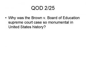 QOD 225 Why was the Brown v Board