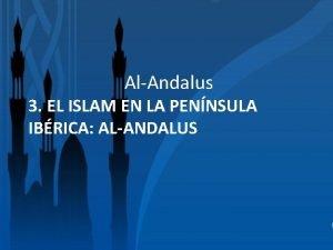 AlAndalus 3 EL ISLAM EN LA PENNSULA IBRICA