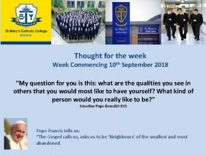 Thought for the week Week Commencing 10 th