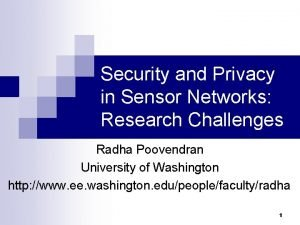 Security and Privacy in Sensor Networks Research Challenges