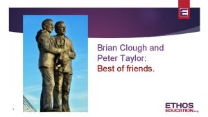 Brian Clough and Peter Taylor Best of friends