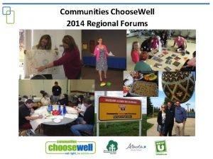 Communities Choose Well 2014 Regional Forums Communities Choose