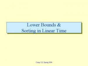 Lower Bounds Sorting in Linear Time Comp 122
