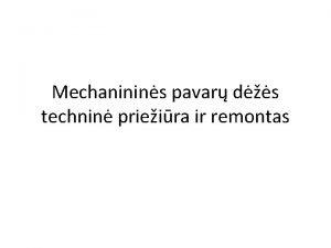 Mechaninins pavar ds technin prieira ir remontas Mechanins