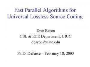 Fast Parallel Algorithms for Universal Lossless Source Coding