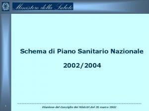 Schema di Piano Sanitario Nazionale 20022004 1 Riunione