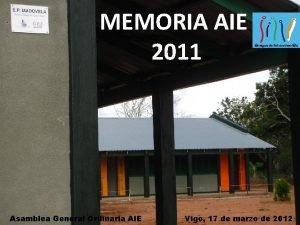 MEMORIA AIE 2011 Vigo 17 Marzo 2012 General
