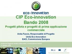CIP Ecoinnovation Bando 2008 Progetti pilota e progetti