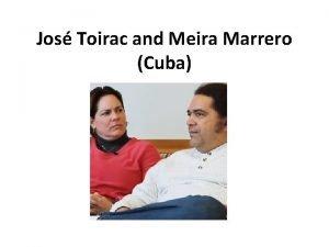 Jos Toirac and Meira Marrero Cuba Location Cuba