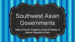 Southwest Asian Governments State of Israel Kingdom of