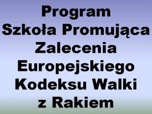 Program Szkoa Promujca Zalecenia Europejskiego Kodeksu Walki z