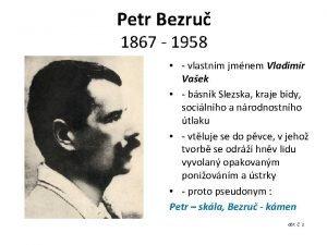 Petr Bezru 1867 1958 vlastnm jmnem Vladimr Vaek