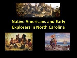 Native Americans and Early Explorers in North Carolina