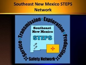 Southeast New Mexico STEPS Network Southeast New Mexico