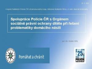 25 2 2021 Krajsk editelstv Policie R Jihomoravskho