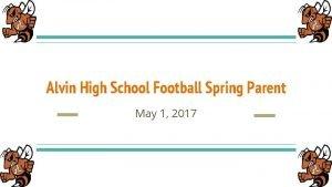 Alvin High School Football Spring Parent May 1