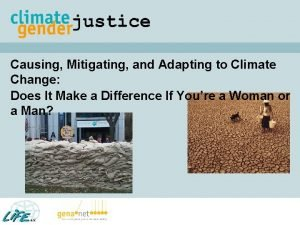 Causing Mitigating and Adapting to Climate Change Does