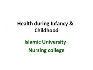 Health during Infancy Childhood Islamic University Nursing college